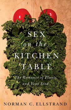 Sex on the Kitchen Table: The Romance of Plants and Your Food book cover