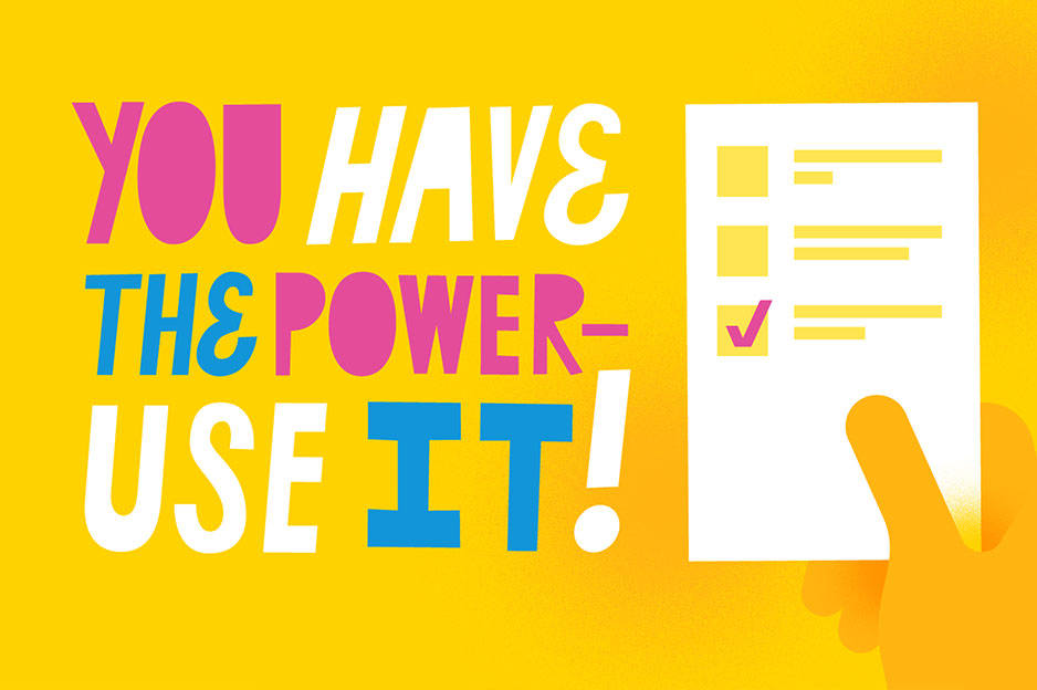 You have the power, use it!